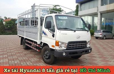 Xe tải Hyundai 8 tấn giá rẻ tại Hồ Chí Minh - Hổ trợ vay 85% xe